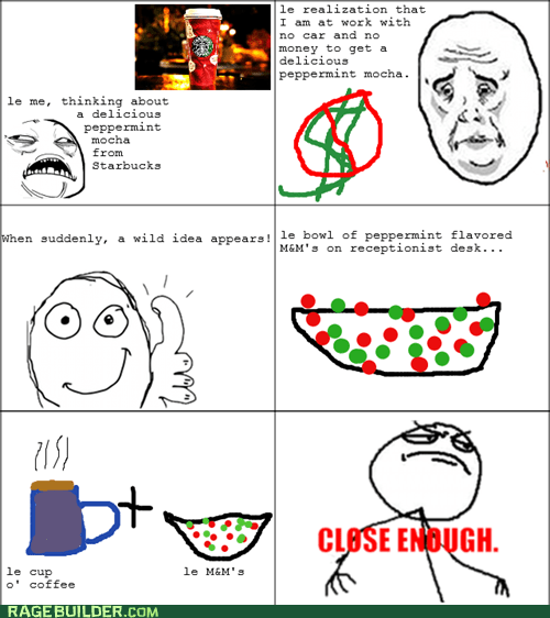 Close Enough,coffee,holidays,Rage Comics,Spirit