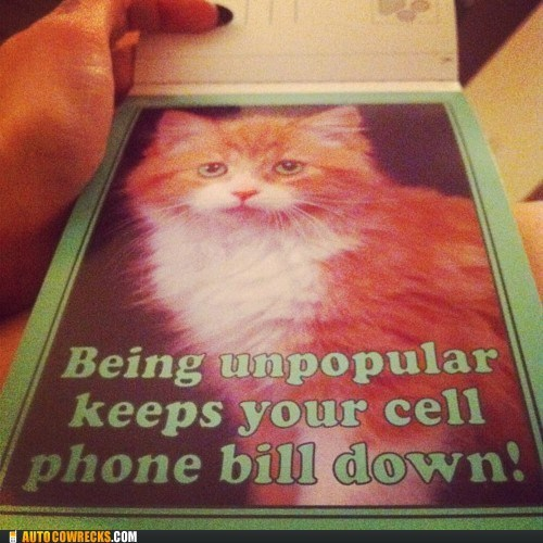 bill,cell phone bill,forever alone,Hall of Fame,unpopular