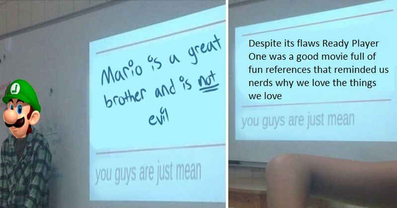 Funny memes, sad student powerpoint, you guys are just mean, mario, luigi