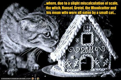 caption captioned cat eaten gingerbread house gretel hansel hansel and gretel lolwut miscalculation scale slight small wife witch woodcutter - 5564464896