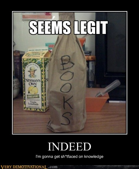 books,booze,hilarious,indeed,seems legit