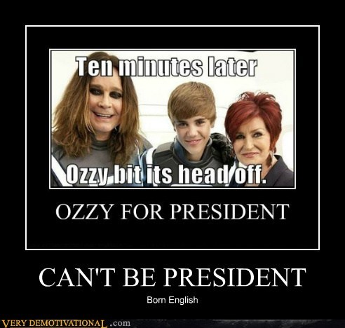 english,hilarious,Ozzy,president