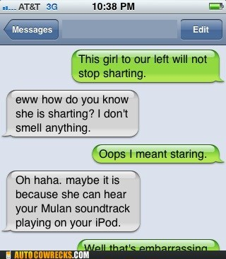 auto correct,ipod,mulan,sharting,soundtrack,Staring