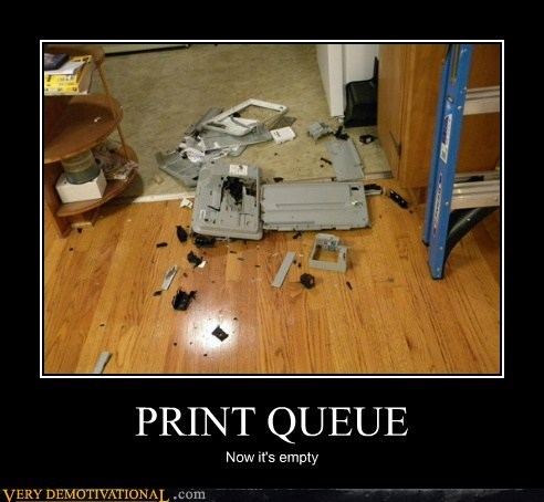 hilarious print queue technology