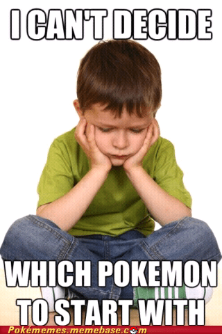 decisions kid problems Memes restart starters too hard