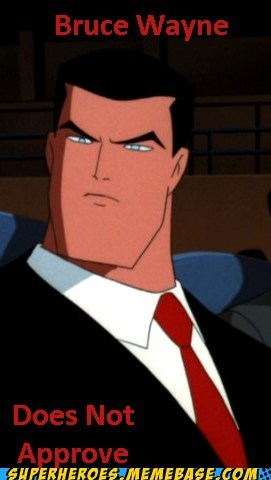 bruce wayne does not approve Super-Lols - 5569912320