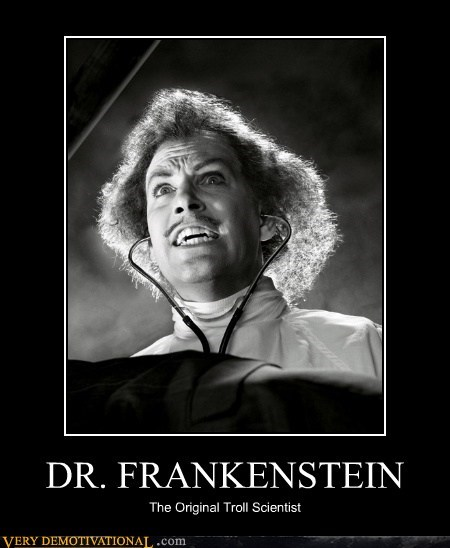 dr-frankenstein,hilarious,science,troll