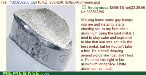 4chan duh,aluminum,iron,Memes,rocks,wat