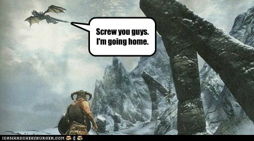 dovahkiin,dragon,home,screw you guys,Skyrim,the elder scrolls,video games