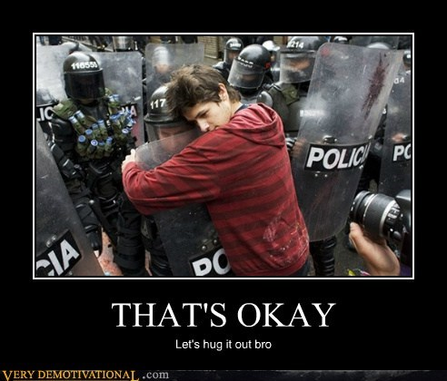 hilarious,hugs,police,thats-ok,wtf