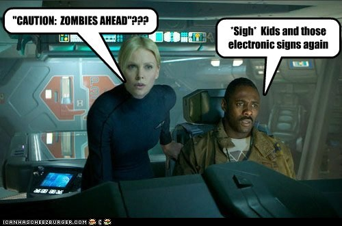 Aliens caution charlize theron Idris Elba kids prometheus road signs zombie