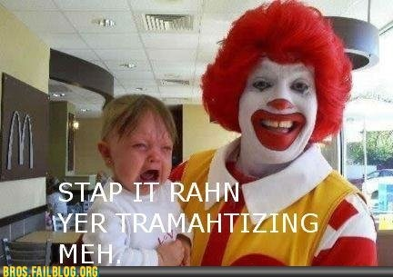 bros clowns creepy g rated Jerseylicious Memes Ronald McDonald stap it rahn - 5572630784