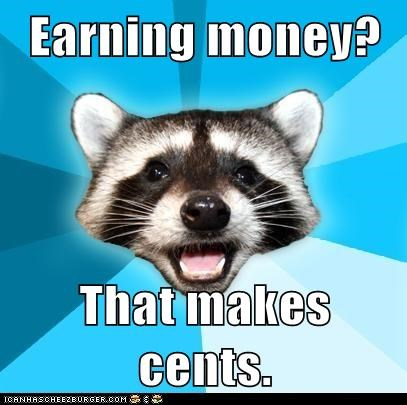 Cents Lame Pun Coon money puns raccoons sense - 5572683520