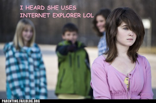 bullying internet explorer mean Parenting Fail playground web browser - 5573099008