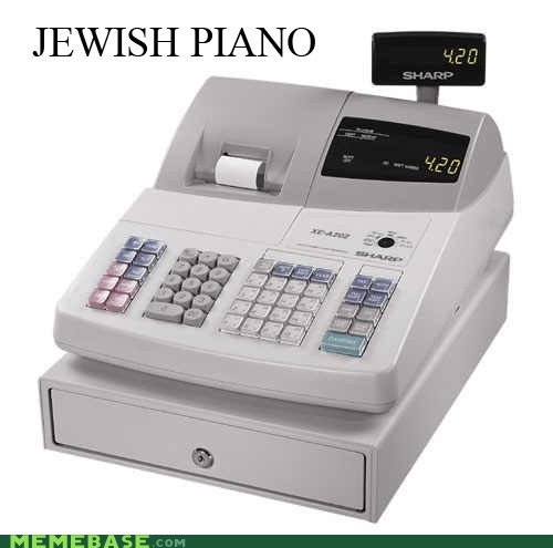 best of week,jews,keyboard,Memes,money,piano,racism