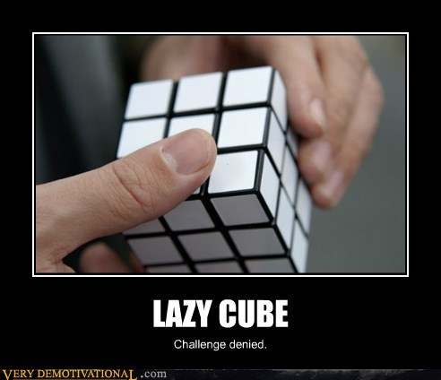 cube,hilarious,lazy,rubix,wtf