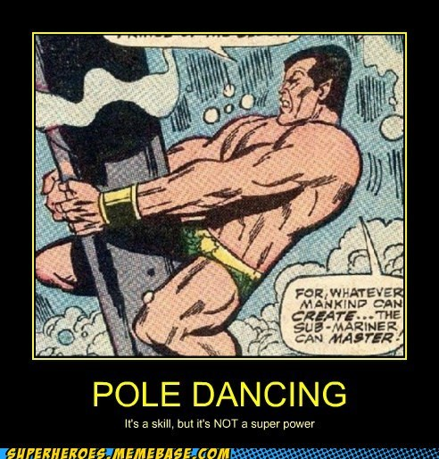 dancing,namor,pole,super power,Super-Lols