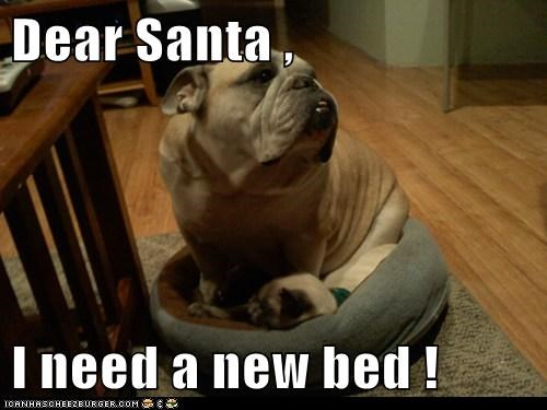 Dear Santa , I need a new bed !