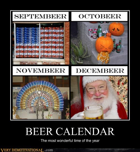 beer calendar drunk good idea Pure Awesome - 5577849600