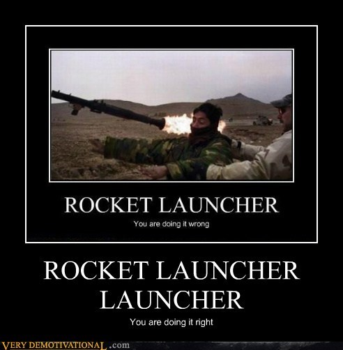 doing it right Pure Awesome rocket launcher - 5578035712