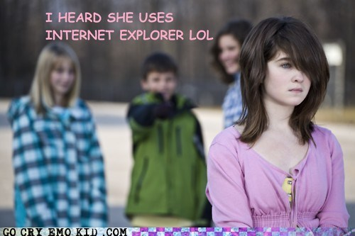 bullying,internet explorer,lol,n00b,weird kid