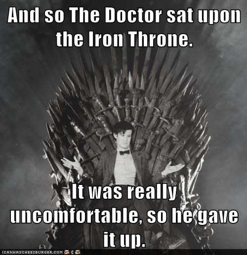 a song of ice and fire,doctor who,Matt Smith,the doctor,the iron throne,uncomfortable