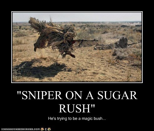 """SNIPER ON A SUGAR RUSH"" He's trying to be a magic bush..."