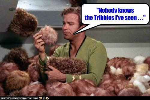 Captain Kirk,nobody knows,Shatnerday,Star Trek,tribbles,trouble,William Shatner