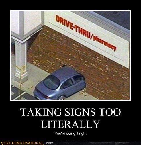 drive thru idiots literally sign - 5583322624