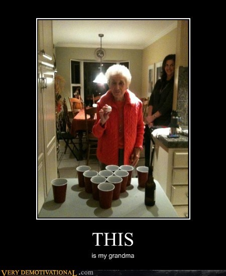 beer pong drunk grandma Pure Awesome - 5585060096