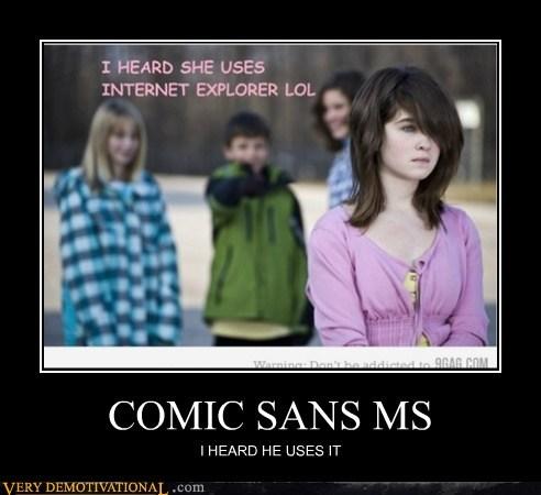 COMIC SANS MS I HEARD HE USES IT