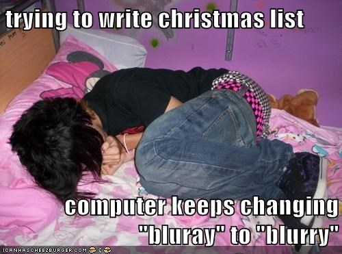 "trying to write christmas list computer keeps changing ""bluray"" to ""blurry"""