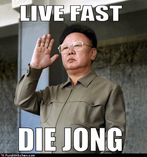 Death dictators die young Hall of Fame Kim Jong-Il live fast North Korea puns rip