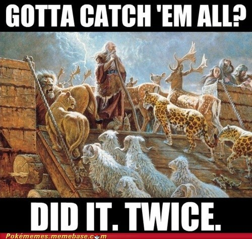 best of week Memes noah noahs ark Pokémemes pokemon master the bible twice - 5586648064