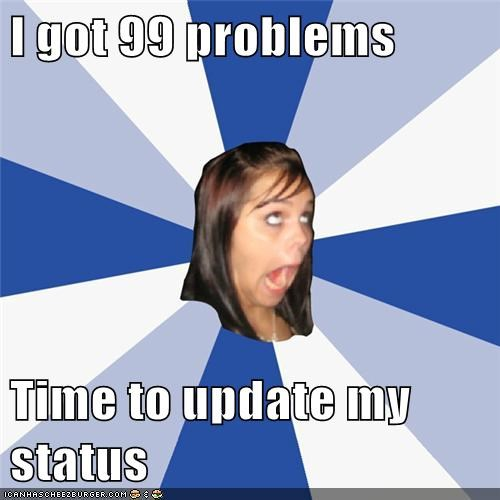 annoying facebook girl,facebook,Jay Z,problems,status