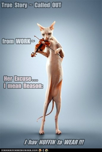 True Story ~ Called OUT from WORK ~ Her Excuse . . . I mean Reason: I hav NUFFIN ta WEAR !!!