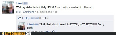 angry birds,auto correct,facebook,sister,sweater,ugly