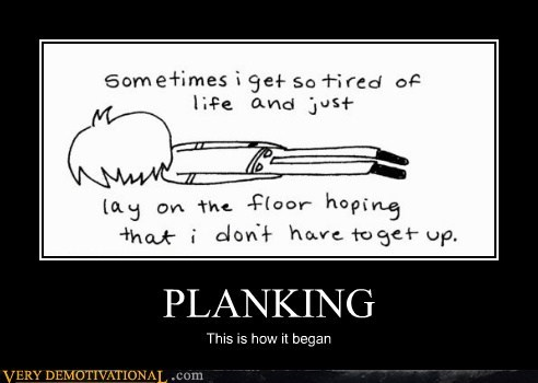 PLANKING This is how it began