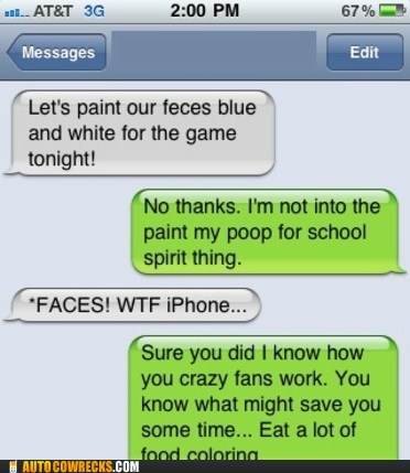 auto correct,faces,fans,feces,paint,poop,sports