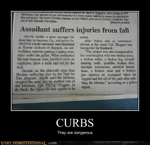 CURBS They are dangerous