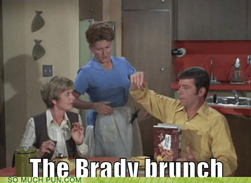 brunch bunch literalism rhyme rhyming similar sounding The Brady Bunch - 5591031808