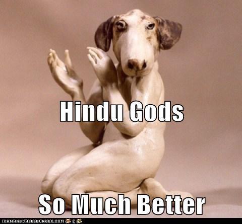 Hindu Gods So Much Better