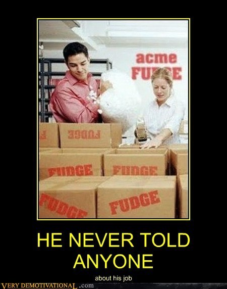 fudge,hilarious,job,packer,wtf