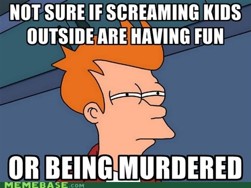 care,fry,kids,murder,scream