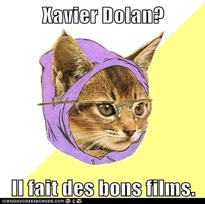 Xavier Dolan?  Il fait des bons films.