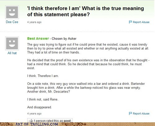 i think therefore i am philosophy trendy Yahoo Answer Fails - 5593952512