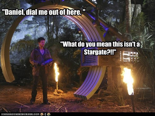 """Daniel, dial me out of here. "" ""What do you mean this isn't a Stargate?!!"""