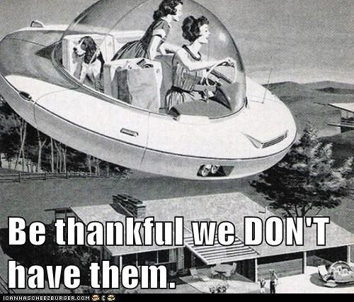 Be thankful we DON'T have them.
