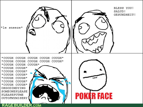 cough,poker face,Rage Comics,sneeze