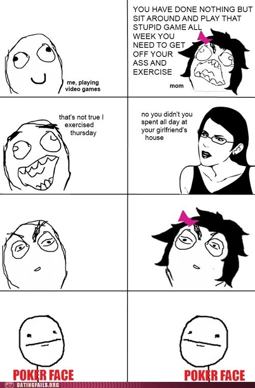 exercise,poker face,rage comic,sexy times,too far,too much